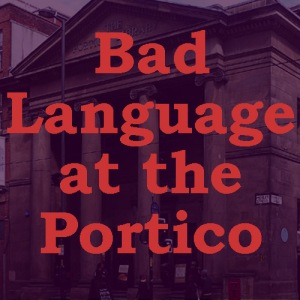 Bad Language at the Portico