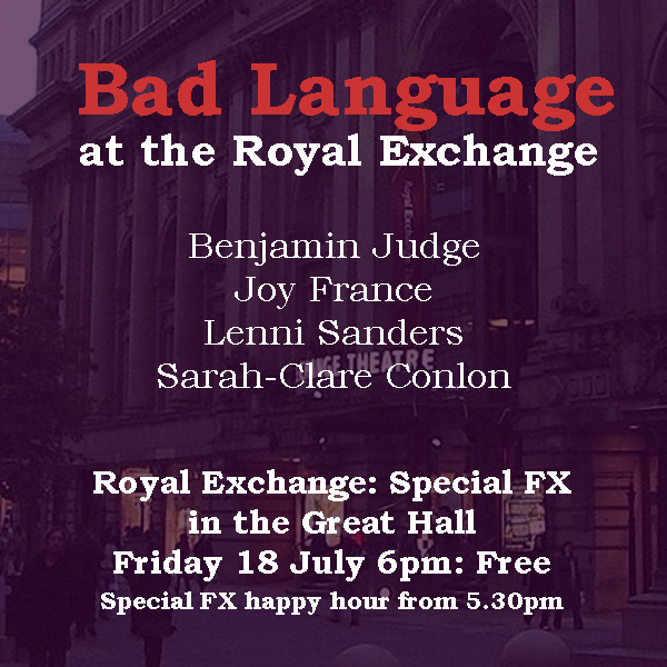 Bad Language Royal Exchange July 2014
