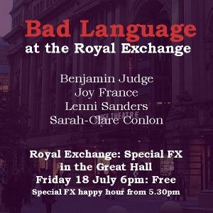 Bad Language Royal Exchange July 2014