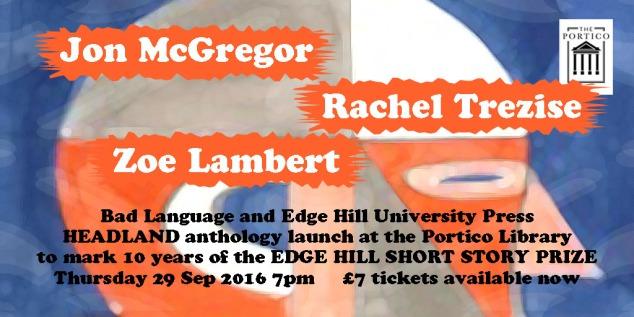 Bad Language & EHUP Present: Jon McGregor, Zoe Lambert & Rachel Trezise